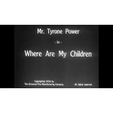 Where Are My Children? 1916 Tyrone Power Sr Marie Walcamp Phillips Smalley