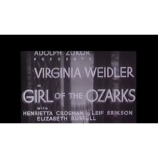 Girl of the Ozarks 1936 Director: William Shea  Writers: Stuart Anthony, Maurine Babb |  Stars: Virginia Weidler, Henrietta Crosman, Leif Erickson |